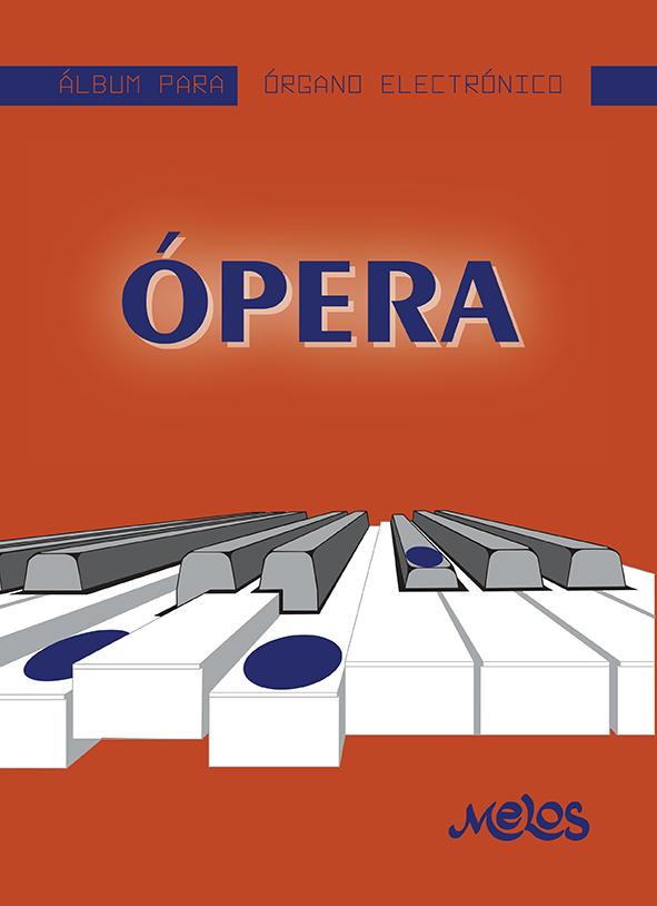 MEL7402 - Álbum para órgano electrónico - Ópera (Nuevo)