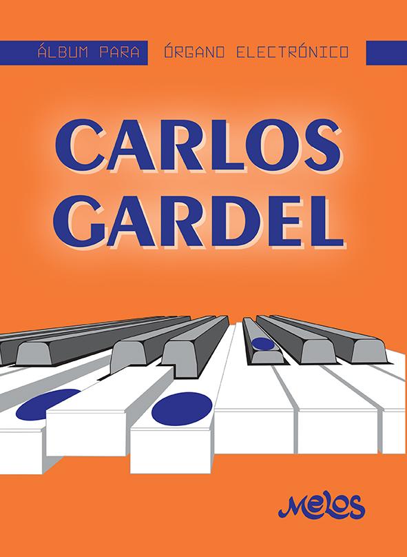 MEL7405 - Álbum para órgano electrónico - Carlos Gardel (Nuevo)