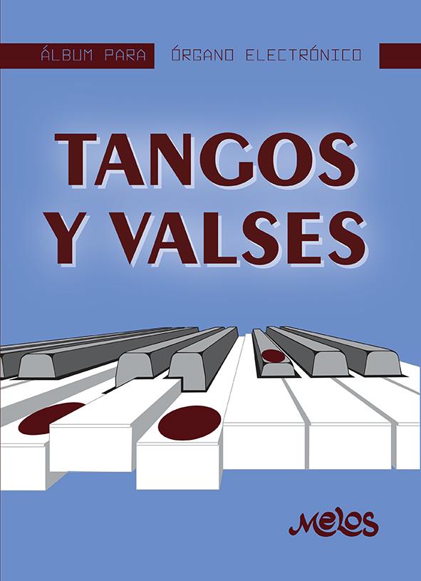 MEL7406 - Álbum para órgano electrónico - Tangos y valses (Nuevo)