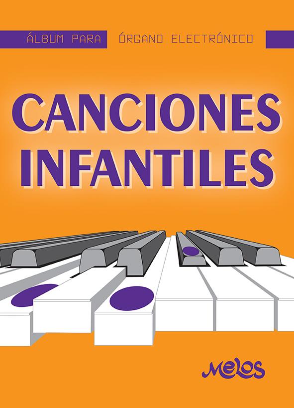 MEL7408 - Álbum para órgano electrónico - Canciones infantiles (Nuevo)
