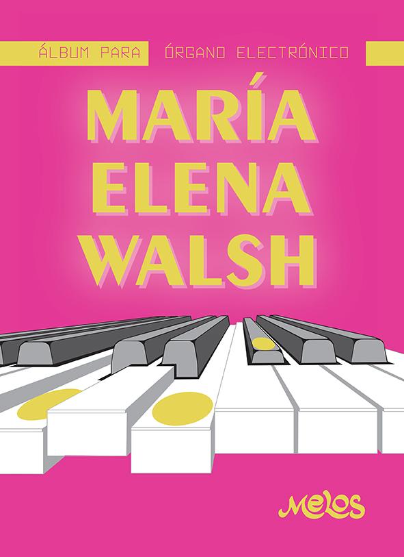 MEL7409 - Álbum para órgano electrónico - María Elena Walsh (Nuevo)
