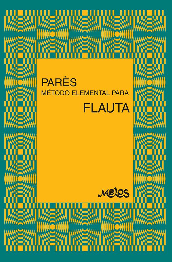 BA10512 - Método elemental para flauta - Páres - SOLICITAR INSERT POR SEPARADO (Nuevo)