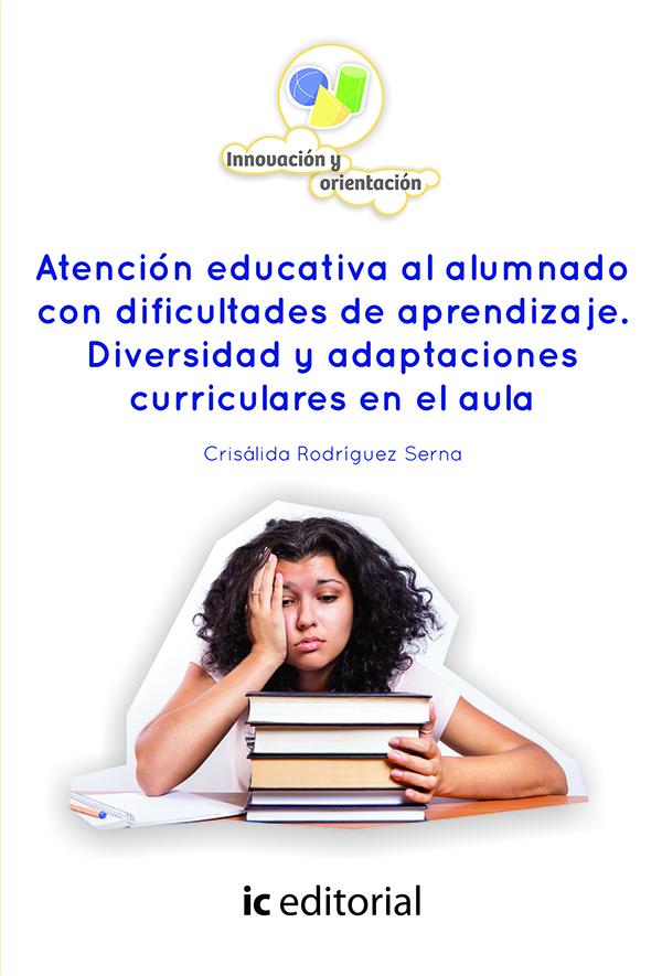 Atención educativa al alumnado con dificultades de aprendizaje. Diversidad y adaptaciones curricular (Nuevo)