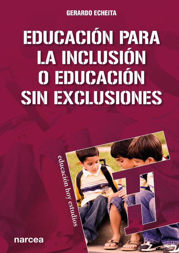 Educación para la inclusión o educación sin exclusiones (Nuevo)