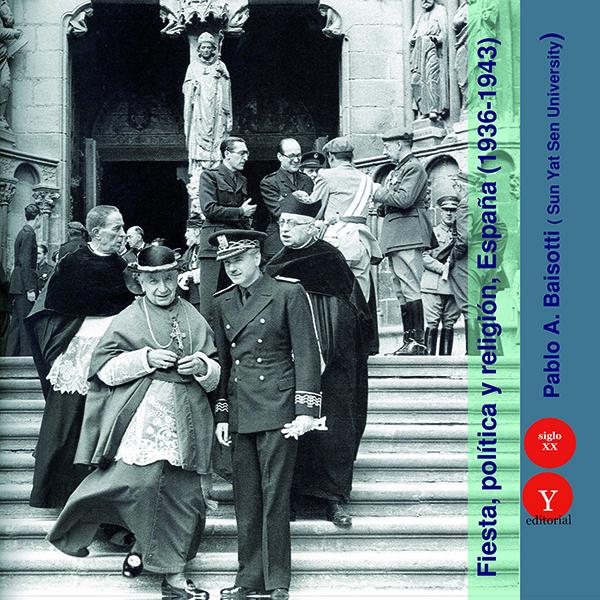 Fiesta, política y religión. España, 1936-1943 (Nuevo)