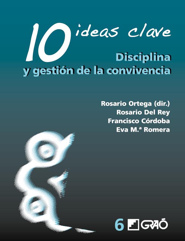 10 Ideas Clave. Disciplina y gestión dela convivencia (Nuevo)