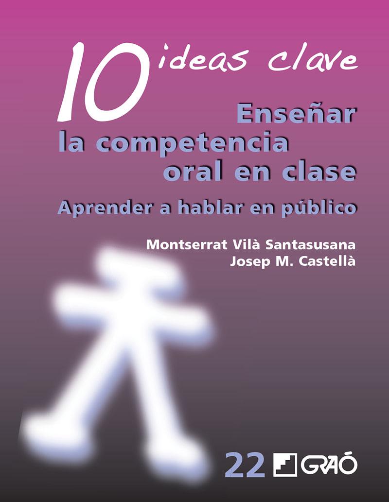 10 Ideas Clave. Enseñar la competencia oral en clase (Nuevo)