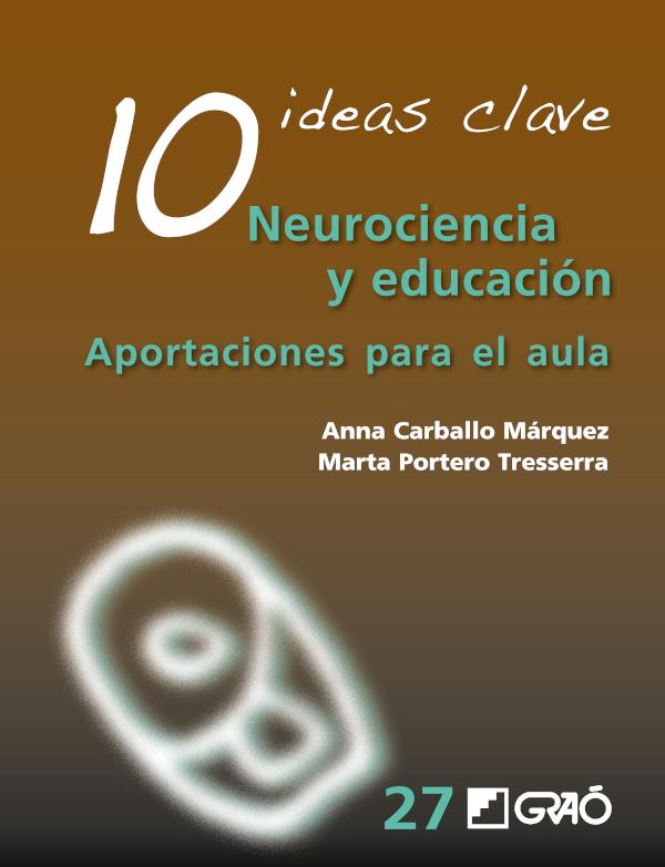 10 Ideas clave. Neurociencia y educación (Nuevo)