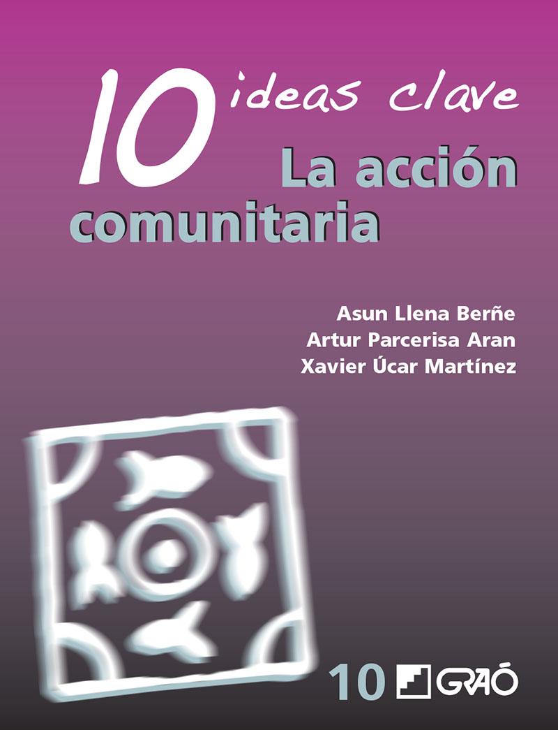 10 Ideas Clave. La acción comunitaria (Nuevo)