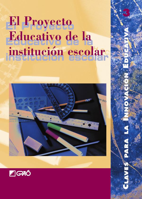 El proyecto educativo de la institución escolar (Nuevo)