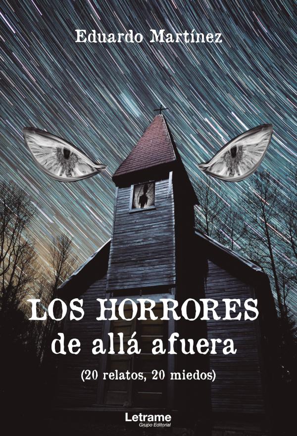 Los horrores de allá afuera (20 relatos, 20 miedos) (Nuevo)
