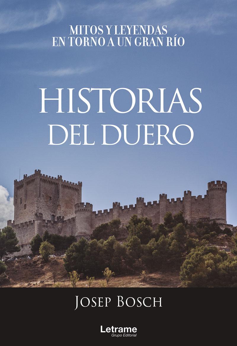 Historias del Duero. Mitos y leyendas en torno a un gran río (Nuevo)