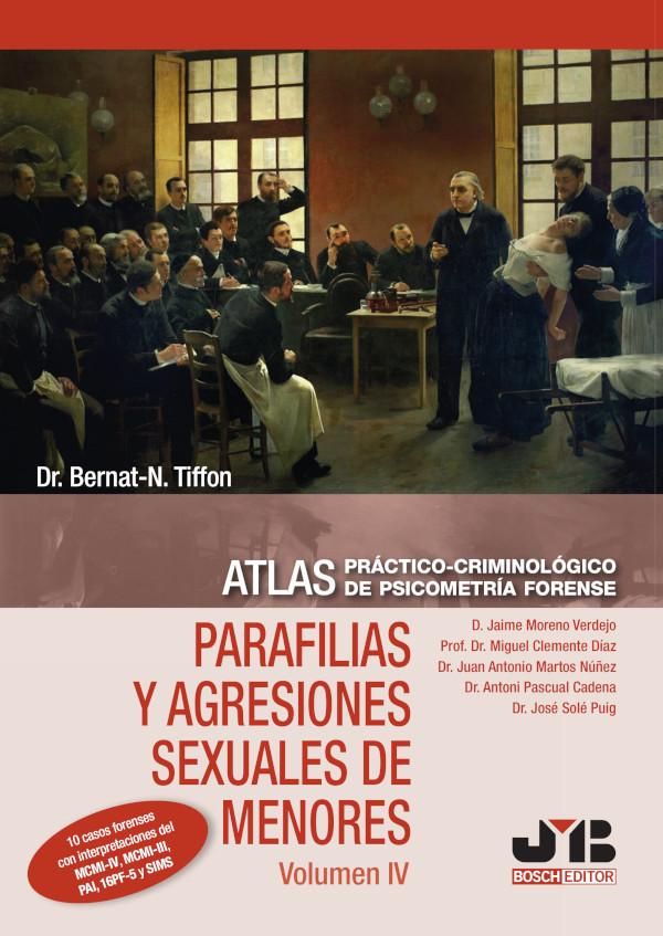Atlas práctico-criminológico de psicometría forense (Volumen IV: Parafilias y agresiones sexuales de (Nuevo)