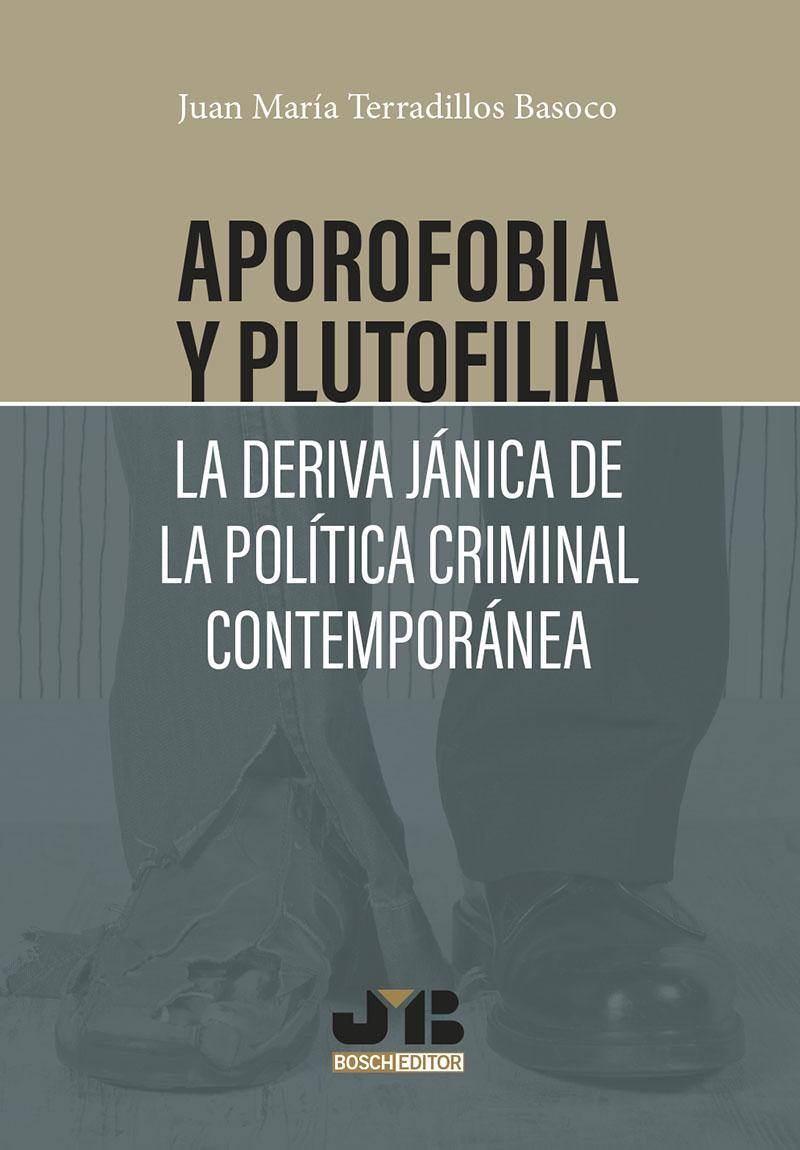 Aporofobia y Plutofilia: La deriva jánica de la política criminal contemporánea (Nuevo)