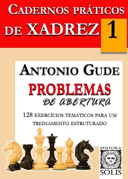 Cadernos Práticos de Xadrez - 1 - Problemas de Abertura (Nuevo)