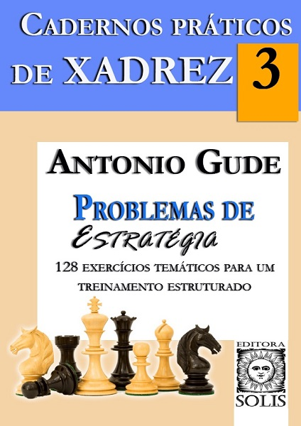 Cadernos Práticos de Xadrez 3 - Problemas de Estratégia (Nuevo)
