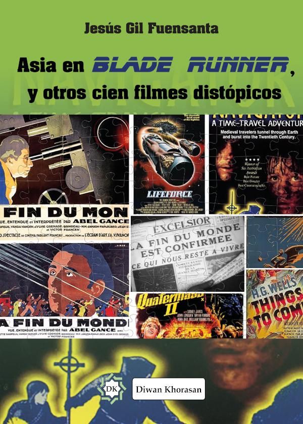 Asia en Blade Runner, y otros cien filmes distópicos. Introspectiva histórica y geopolítica del cine (Nuevo)