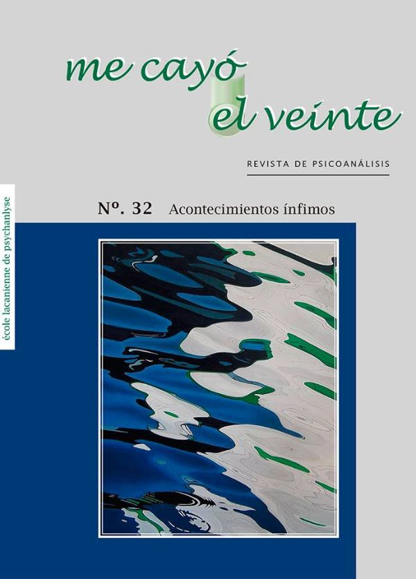 Me cayó el veinte. Revista de psicoanálisis no. 32 (Nuevo)