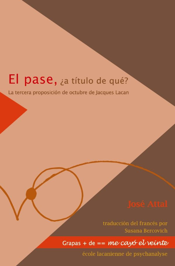 El pase, ¿a título de qué? La tercera proposición de octubre de Jacques Lacan (Nuevo)