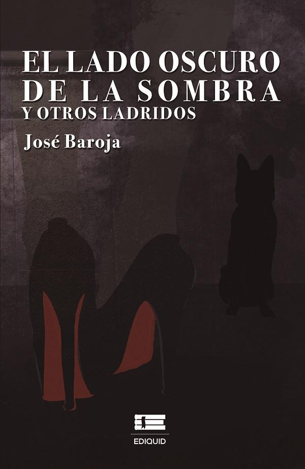 El lado oscuro de la sombra y otros ladridos (Nuevo)