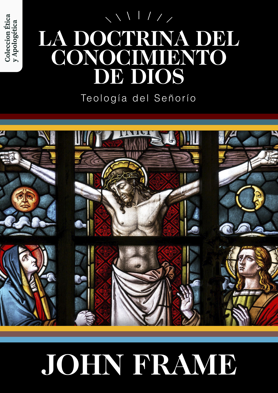 La Doctrina del Conocimiento de Dios (Nuevo)