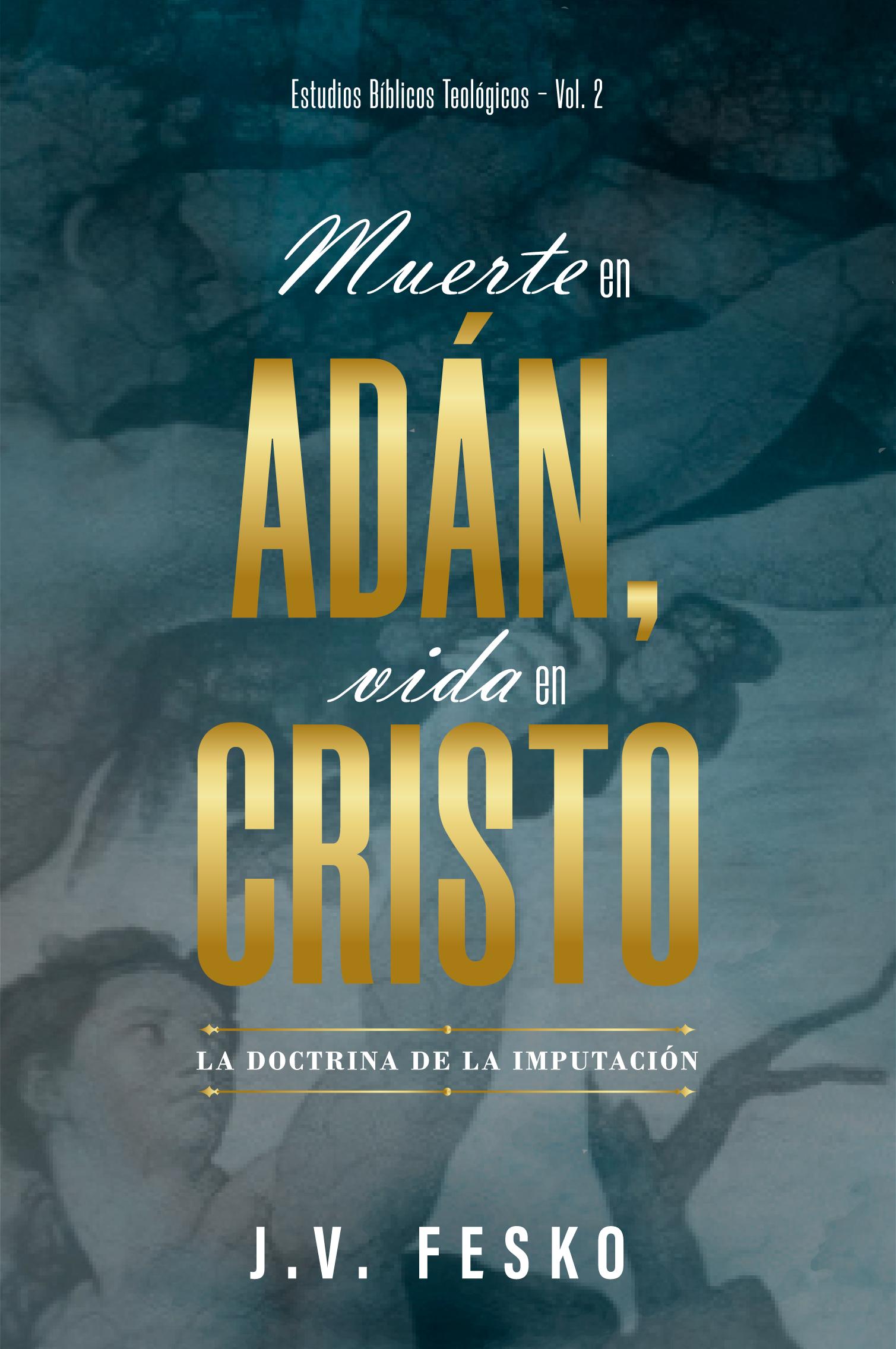 Muerte en adán, vida en cristo  (Nuevo)