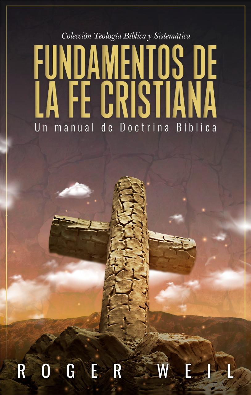 Fundamentos de la fe cristiana  (Nuevo)